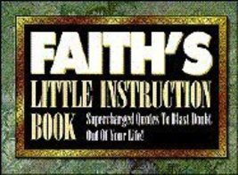 Faith's Little Instruction Book: Supercharged Quotes to Blast Doubt Out ... - $7.21