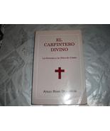 el  carpintero  divino   L  persona y  la  obra  de  Cristo - $4.99