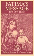 Fatima's Message for Our Times  by Rev. Msgr. Joseph A. Cirrincione