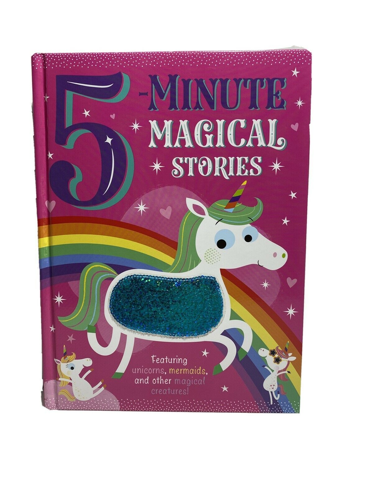 Primary image for 5 Minute Magical Stories Hardback Book Featuring Unicorns Mermaids & Other Magic