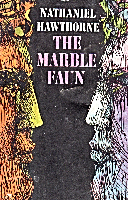 The Marble Faun by Nathaniel Hawrthorne