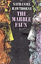 The Marble Faun by Nathaniel Hawrthorne - $3.50