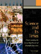 Science and Its Times : Understanding the Social Significance of Scienti... - $79.99
