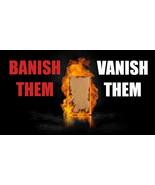 BANISH THEM FOREVER GO AWAY RITUAL BLESSING FULL COVEN MAGIC BANISHMENT ... - $99.97