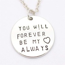 """""""You Will Forever Be My Always"""" Necklace For Men or Women  image 1"""
