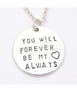 """You Will Forever Be My Always"" Necklace For Men or Women  - $9.89"