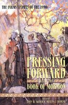 Pressing Forward With the Book of Mormon [Paperback] John W. Welch and M... - $6.44
