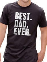 Best Dad Ever father's day t-shirt - $15.99