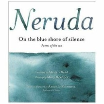 On the Blue Shore of Silence - Neruda Pablo - HC - 2003 - Poems of the Sea. - $18.02