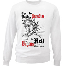 Dante Alighieri Path To Paradise Quote - New White Cotton Sweatshirt - $33.72