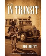 A Life...in Transit: Tales from the Saddle of a Forty-Footer [Paperback]... - $18.36