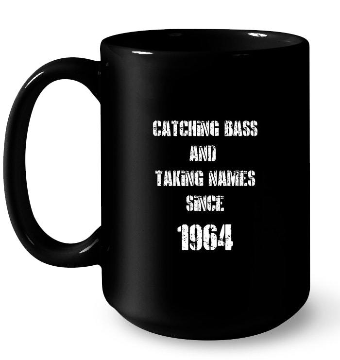 Catching Bass And Taking Names Since 1964 Funny Fishin Gift Coffee Mug