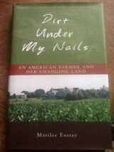 Dirt Under My Nails Marilee Foster USED Hardcover Book - $1.98