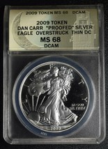 RARE 2009 Token Dan Carr Proofed Silver Eagle Struck on Actual Coin Lot A641
