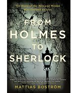 From Holmes to Sherlock: The Story of the Men and Women Who Created an I... - $9.90