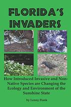 Florida's Invaders: How Introduced Invasive and Non-Native Species are C... - $12.86
