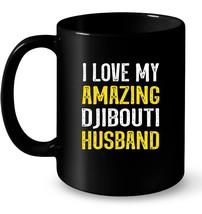I love my amazing Djibouti husband Gift Coffee Mug - $13.99+
