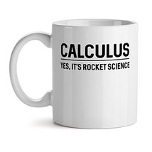 Calculus Yes It's Rocket Science - Mad Over Mugs - Inspirational Unique Popular  - $17.59