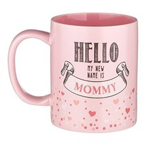 "12-ounce New Mother Mug - ""Hello My NEW Name is Mommy"" - Pink Ceramic wi... - $23.72"