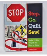 Stop Go Quilt Sew Book - $22.95