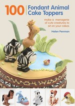 100 Fondant Animal Cake Toppers : a Menagerie of Cute Creatures : New Sp... - $12.50