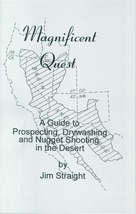 Magnificent Quest: A Guide to Prospecting, Drywashing, and Nugget Shooti... - $24.95