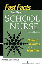 Fast Facts for the School Nurse, Second Edition: School Nursing in a Nut... - $11.38