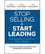 Stop Selling and Start Leading: How to Make Extraordinary Sales Happen [... - $14.99