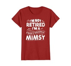 Funny Shirts - I'm Not Retired I'm A Professional Mimsy Mother Day T Shi... - $19.95