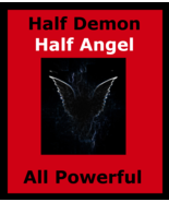 1/2 Royal Demon 1/2 Angel All Powerful All Wishes + Money Love Protectio... - $145.00