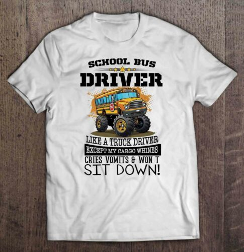 School Bus Driver Like A Truck Driver Except My Cargo Whines Cries Men T-Shirt