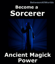 Become A Sorcerer For All Psychic Magick Powers + Betweenallworlds Wealt... - $165.34