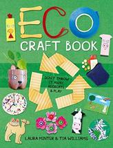 Eco Craft Book: Don't Throw it Away, Recreate & Play [Paperback] Minter,... - $13.90