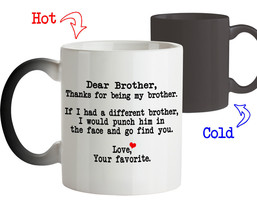 Coffee Mug Gift for Brother - Dear Brother Thanks for being my Brother Magic Mug - $18.95+