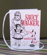 1960's Ideal Wrist Hang Tag Made For SAUCY WALKER PLAYPAL Doll (Reproduc... - $7.99