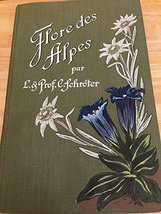 Flore Coloriee Portative du Touriste dans les Alpes [Hardcover] [Jan 01, 1947] S