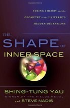 The Shape of Inner Space: String Theory and the Geometry of the Universe... - $6.13