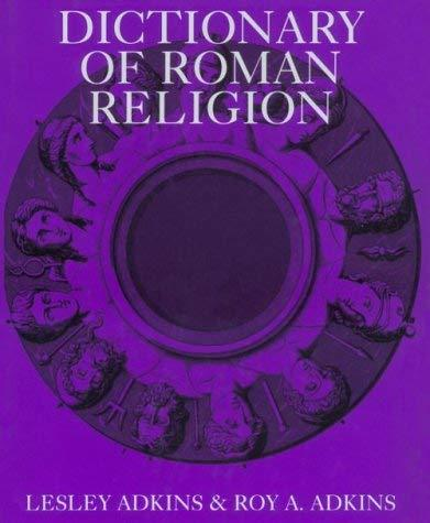 Dictionary of Roman Religion Lesley Adkins and Roy A. Adkins