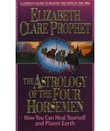 The Astrology of the Four Horsemen: How You Can Heal Yourself and Planet... - $25.00