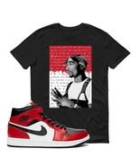 2 Pac Tee Shirt to Match Air Jordan 1 Chicago Toe Sneakers Tupac T Shirt NEW - $19.99 - $25.99