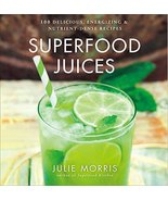 Superfood Juices: 100 Delicious, Energizing & Nutrient-Dense Recipes (Ju... - $9.73