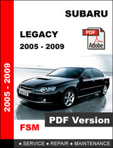Subaru Legacy 2005 2006 2007 2008 2009 Workshop Service Repair Factory Manual - $14.95