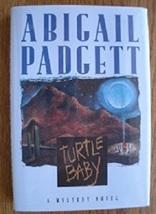 Bo Bradley #3 - Turtle Baby: A Mystery Novel...Author: Abigail Padgett (... - $10.00
