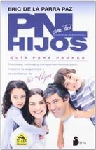 PNL con tus hijos (Spanish Edition) [Paperback] Eric de la Parra - $22.00