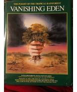 Vanishing Eden The Plight of Tropical Rain Forest Wlm Reilly Olivia Newt... - $11.88