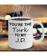 The Turk To My JD Tv Show Scrubs Merchandise 11-oz Doctor Surgeon - $13.95
