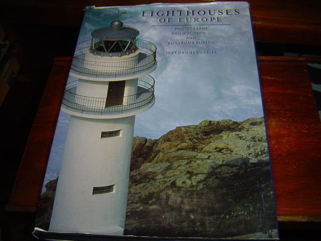 Primary image for Lighthouses of Europe by Daniel Charles and Guillaume Plisson (2001) HARDCOVER