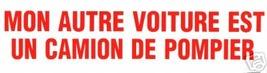 MON AUTRE VOITURE EST UN CAMION DE POMPIER Firefighter Decal in FRENCH image 1