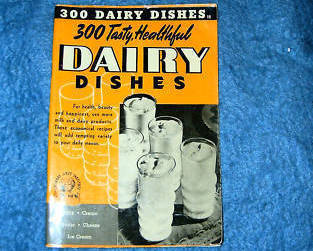 300 Tasty Healthful Dairy Dishes 1940 Culinary Arts