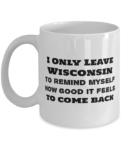 US State Wisconsin Coffee Mug - How Good It Feels To Come Back to Wisconsin - £10.86 GBP+